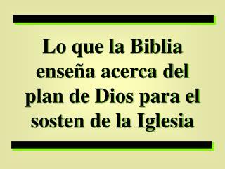 Lo que la Biblia ense a acerca del plan de Dios para el sosten de la Iglesia