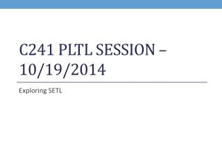 C241 PLTL Session �  10/19/2014