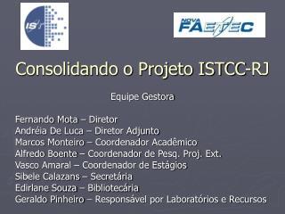 Consolidando o Projeto ISTCC-RJ