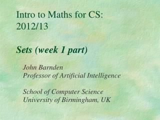 Intro to Maths for CS: 2012/13 Sets (week 1 part)