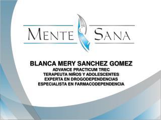 BLANCA MERY SANCHEZ GOMEZ ADVANCE PRACTICUM TREC TERAPEUTA NI OS Y ADOLESCENTES EXPERTA EN DROGODEPENDENCIAS ESPECIALIST
