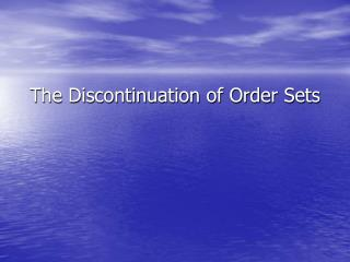 The Discontinuation of Order Sets