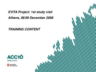 EVITA Project: 1st study visit  Athens, 08/09 December 2008 TRAINING CONTENT