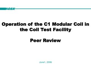 Operation of the C1 Modular Coil in the Coil Test Facility Peer Review