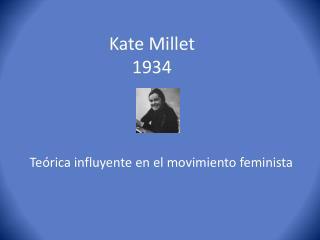 Kate Millet 1934