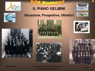 IL PIANO GELMINI Situazione, Prospettive, Obiettivi