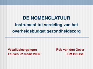 DE NOMENCLATUUR Instrument tot verdeling van het overheidsbudget gezondheidszorg