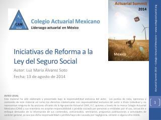 Iniciativas de Reforma a la  Ley del Seguro Social