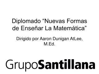 """Diplomado """"Nuevas Formas de Ense ñar La Matemática"""""""