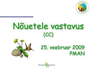 Nõuetele vastavus  (CC) 25. veebruar 2009 PMAN