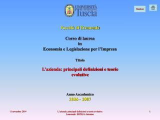 Facoltà di Economia Corso di laurea  in  Economia e Legislazione per l'Impresa Titolo