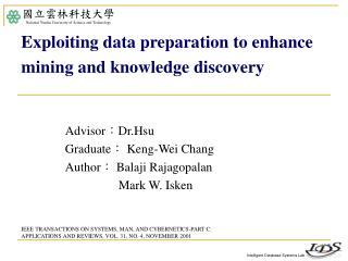 Advisor : Dr.Hsu Graduate :  Keng-Wei Chang Author :  Balaji Rajagopalan