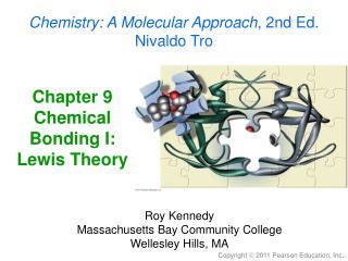 Chapter 9 Chemical Bonding I: Lewis Theory
