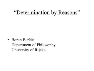 """Determination by Reasons"""