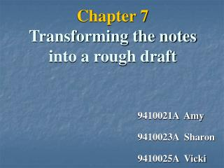 Chapter 7 Transforming the notes into a rough draft