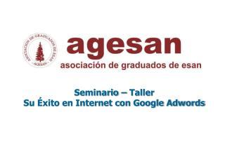 Seminario – Taller  Su Éxito en Internet con Google Adwords