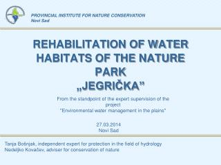 "REHABILITATION OF WATER HABITATS OF THE NATURE  PARK ""JEGRIČKA"""
