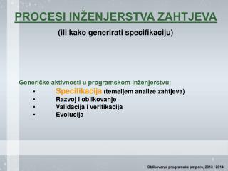 PROCESI INŽENJERSTVA ZAHTJEVA (ili kako generirati specifikaciju)