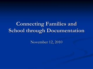 Connecting Families and School through Documentation