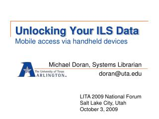 Unlocking Your ILS Data Mobile access via handheld devices