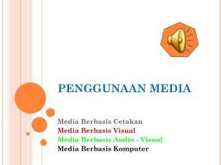 PENGGUNAAN MEDIA