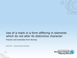 Use of a mark in a form differing in elements which do not alter its distinctive character