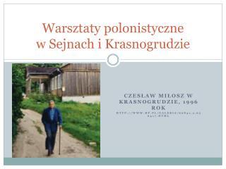 Warsztaty polonistyczne  w Sejnach i Krasnogrudzie
