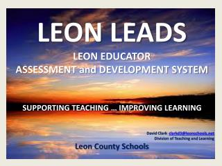 LEON LEADS LEON EDUCATOR   ASSESSMENT and DEVELOPMENT SYSTEM