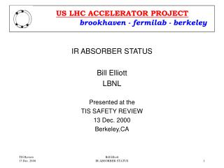 IR ABSORBER STATUS Bill Elliott LBNL Presented at the TIS SAFETY REVIEW 13 Dec. 2000 Berkeley,CA