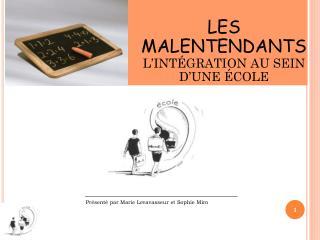 LES MALENTENDANTS L'INTÉGRATION AU SEIN D'UNE ÉCOLE