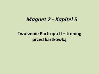 Magnet 2 - Kapitel 5