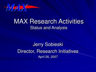 MAX Research Activities Status and Analysis
