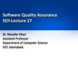 Software Quality Assurance SEII-Lecture 17