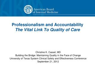 Professionalism and Accountability The Vital Link To Quality of Care