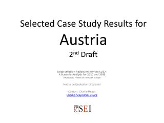 Selected Case Study Results for  Austria 2 nd  Draft