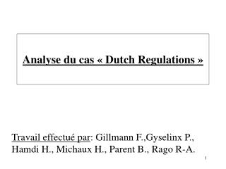 Analyse du cas « Dutch Regulations »