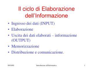 Il ciclo di Elaborazione dell'Informazione