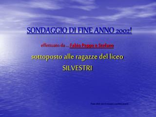 SONDAGGIO DI FINE ANNO 2002!