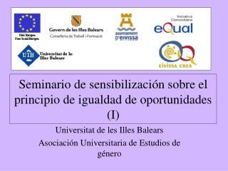 Seminario de sensibilización sobre el principio de igualdad de oportunidades (I)