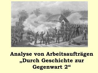 """Analyse von Arbeitsaufträgen """"Durch Geschichte zur Gegenwart 2"""""""