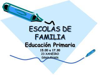 ESCOLAS DE FAMILIA