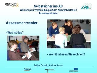 Selbstsicher ins AC Workshop zur Vorbereitung auf das Auswahlverfahren Assessmentcenter