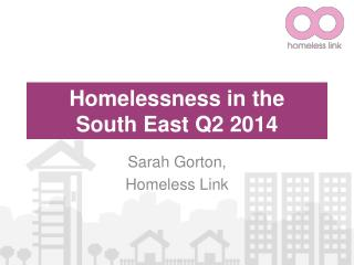 Homelessness in the  South East Q2 2014