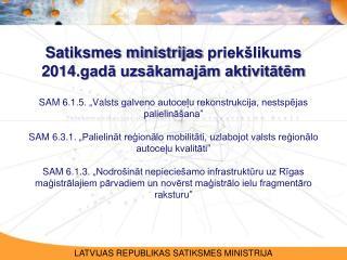 """SAM 6.1.5 .  """" Valsts galveno autoceļu rekonstrukcija, nestspējas palielināšana """""""
