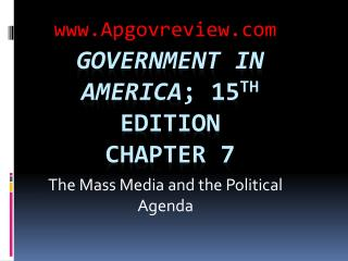 Government in America ; 15 th  Edition Chapter 7