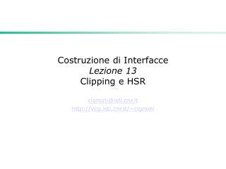 Costruzione di Interfacce Lezione 13  Clipping e HSR