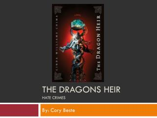 The Dragons Heir Hate Crimes