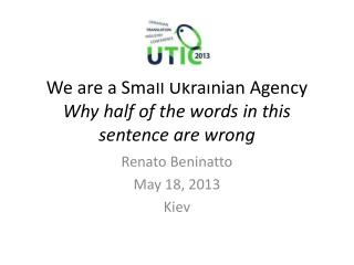 We are a Small Ukrainian Agency Why half of the words in this sentence are wrong