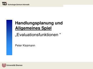 """Handlungsplanung und  Allgemeines Spiel """"Evaluationsfunktionen """""""