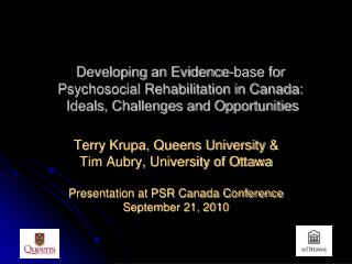 Terry Krupa, Queens University  & Tim Aubry, University of Ottawa